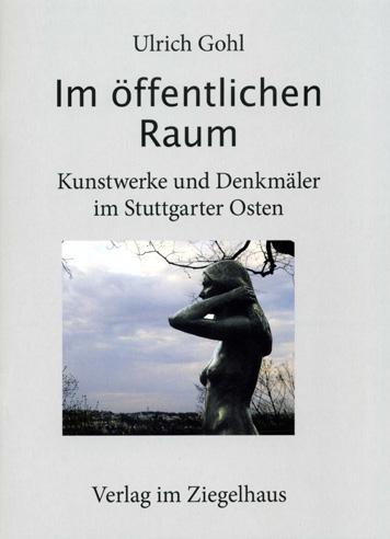 Im öffentlichen Raum - Kunstwerke und Denkmäler im Stuttgarter Osten